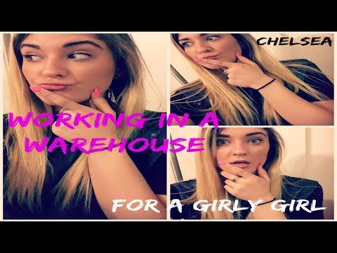Working in a warehouse AS A GIRL 2016 | Chelsea