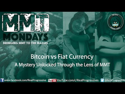 Bitcoin vs Fiat Currency: Mystery Unlocked Through the MMT Lens
