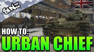 HOW TO CHIEFTAIN #1 (Urban Maps) - World of Tanks Console | Chieftain Mk. 6 Gameplay