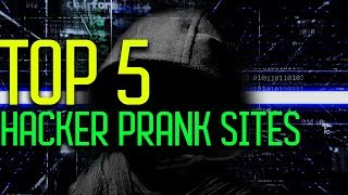 Top 5 Hacker Prank Sites - Trick Your Friends!