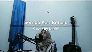 Download Lagu Semua Kan Berlalu - 50 Figur Berkarya Dari Rumah (Cover by Dedel) mp3