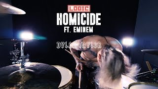 Logic - Homicide (ft. Eminem) ⎮ Dylan Taylor Drum Cover