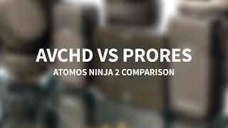 Comparison | AVCHD VS ProRes