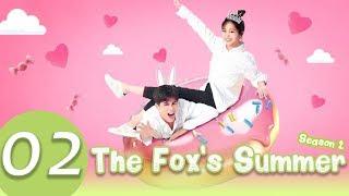 The Fox's Summer2 EP.02 | 狐狸的夏天2 | WeTV 【INDO SUB】