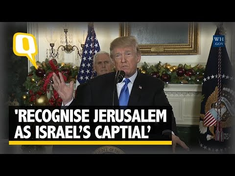 Leaders Condemn Prez Trump For Calling Jerusalem Israel's Capital | The Quint