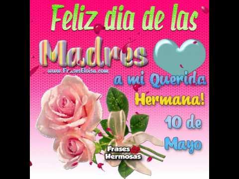 Feliz Dia De Las Madres A Mi Querida Hermana Youtube