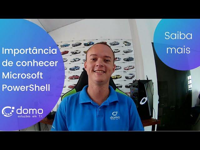 A importância de conhecer  Microsoft PowerShell!