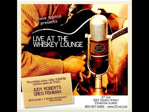 Live at the Whiskey Lounge - Judy Roberts and Greg Fishman - *Updated*