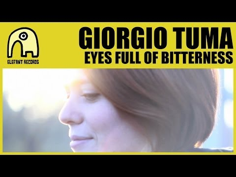 GIORGIO TUMA - Eyes Full Of Bitterness [Official]