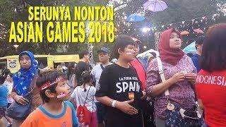 Serunya Nonton Asian Games 2018