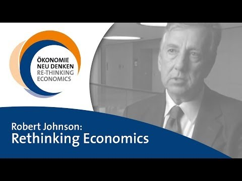Robert Johnson: Rethinking Economics