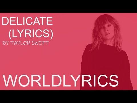 Delicate - Taylor Swift (Lyrics) - Popular Songs Lyrics 2018