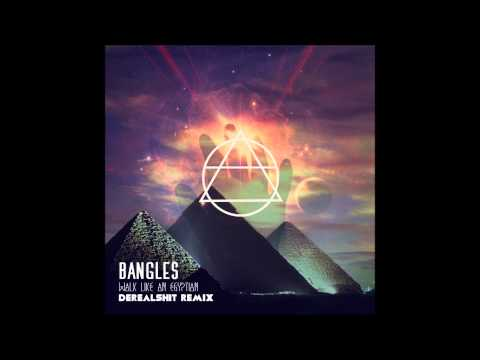 Bangles - Walk Like an Egyptian (Derealshit Remix)