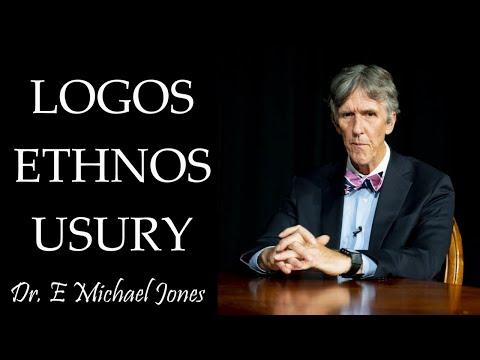 Logos, Ethnos, Usury with Dr. E Michael Jones