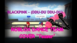 BLACKPINK - (DDU-DU DDU-DU) ROBLOX DANCE TEAM COVER 'Teaser'