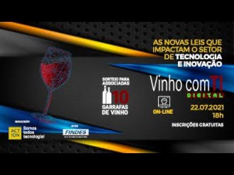 VINHO COM TI - 22 DE JULHO 2021