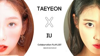 [광고없는/최신곡포함] 태연 X 아이유 Collaboration PLAYLIST [NO ADS/The Newest] TAEYEON & IU Collaboration PLAYLIST