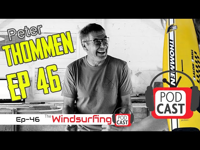 #46  - Peter Thommen - The Windsurfing Podcast