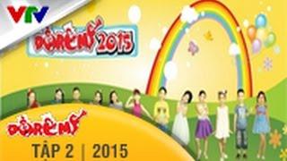 ĐỒ RÊ MÍ 2015 | TẬP 2 | FULL HD | 25/06/2015