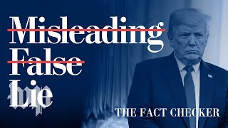 Not just misleading. Not merely false. A lie. | Fact Checker