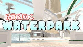  RW  Having fun testing all slides in the one and only ROBLOX Waterpark! &25 hf4hs