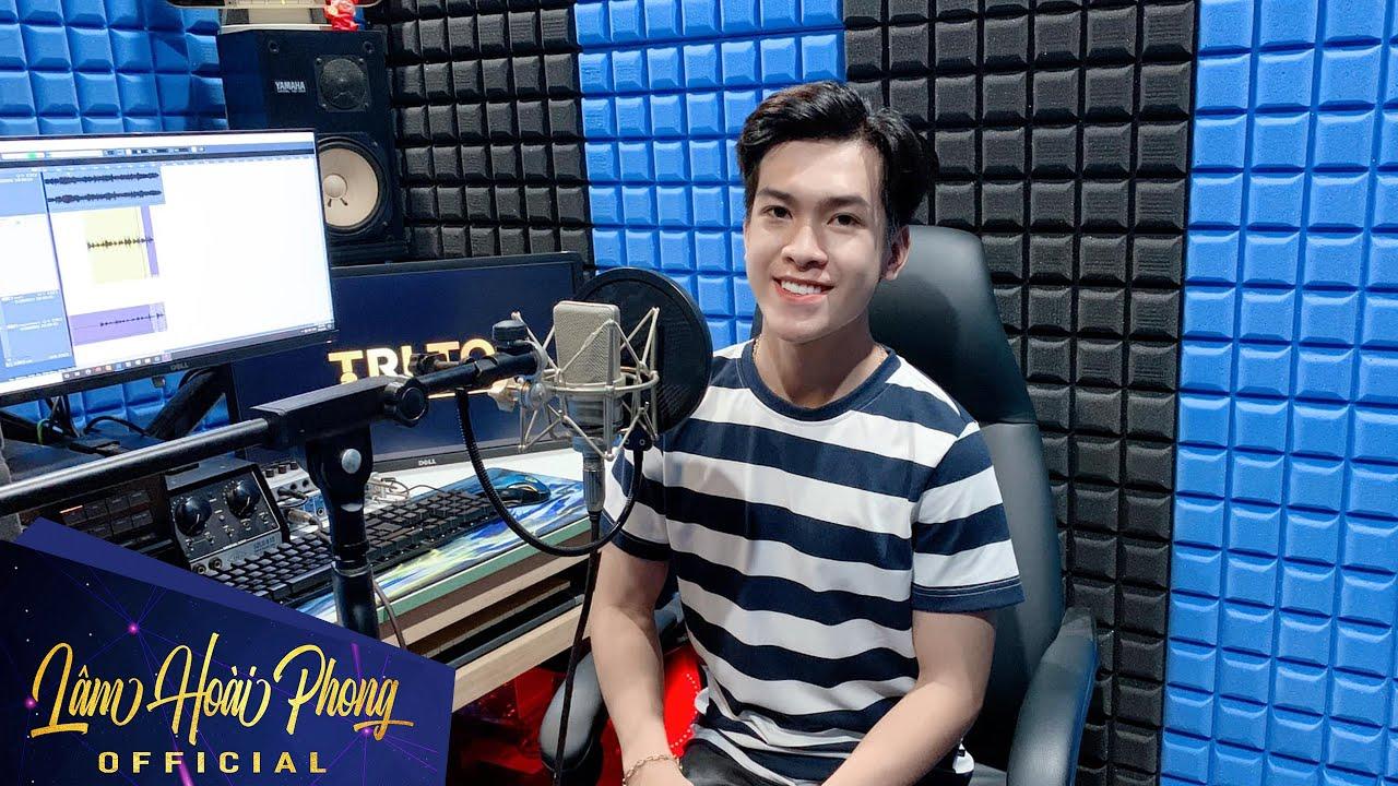 Hậu trường Lâm Hoài Phong đi thu âm cho ca khúc mới cực hay