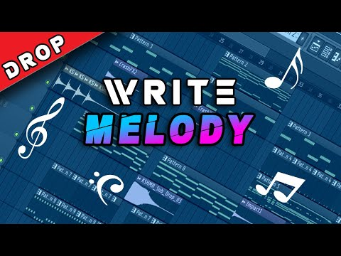 How to WRITE MELODIES and MAKE A SONG - Fl Studio Tutorial