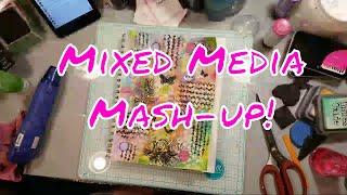 Mixed Media Mash Up!