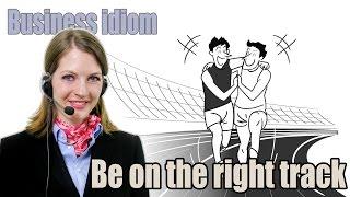 Apprendre l'Anglais en Ligne: Business Idioms 1/50