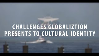 How globalization effects our cultural Identity?