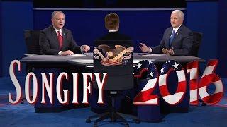PENCE vs. KAINE VP Debate- Songify 2016!