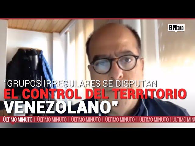 Borges: más de nueve grupos irregulares se disputan el control del territorio venezolano