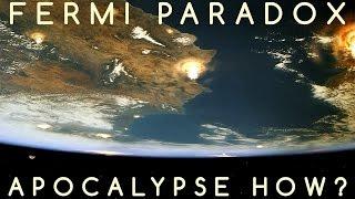 Fermi Paradox Apocalypse How