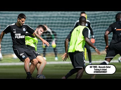 DAY THREE - Newcastle United Training In Ireland #FordeHaveMercy