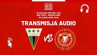 GKS Tychy - Widzew Łódź na żywo (komentarz radiowy)