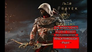 Assassin's Creed: Origins |The Hidden Ones Walkthrough| Part 1[Ps4 1080p] - No Commentary