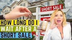 How Long Do I Wait After A Short Sale | Upland | Rancho Cucamonga | Fontana