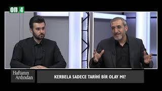 Yas ve Matem Ayı Muharrem & Kerbela Sadece Tarihi Bir Olay Mı? / Haftanın Ardından