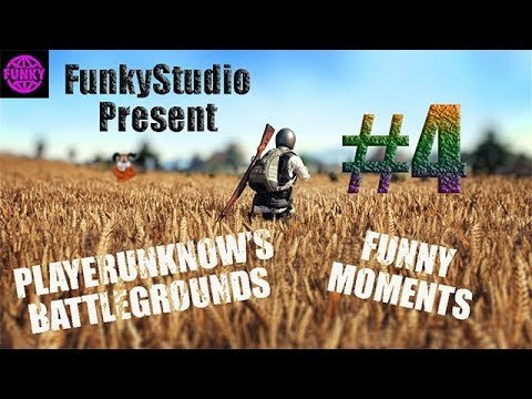 PLAYERUNKNOW'S BATTLEGROUNDS FUNNY MOMENTS #4 (Old version) - FunkyStudio Presents