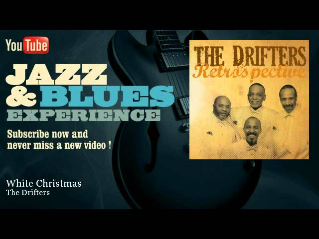 The Drifters White Christmas.The Drifters White Christmas