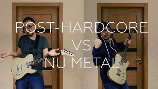 POST-HARDCORE VS NU METAL