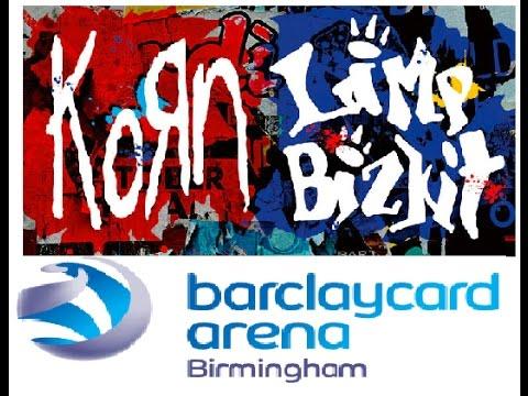Korn & Limp Bizkit, Birmingham Barclaycard Arena