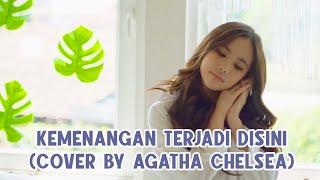Kemenangan Terjadi Disini (Cover by Agatha Chelsea)