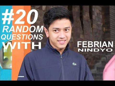 #20RandomQuestions With FEBRIAN NINDYO