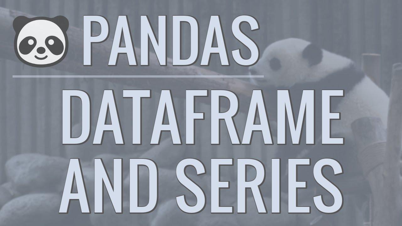 Python Pandas Tutorial (Part 2): DataFrame and Series Basics