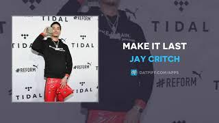 Jay Critch - Make It Last (AUDIO)