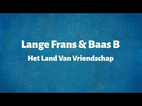 Lange Frans & Baas B - Het Land Van Vriendschap - Lyrics