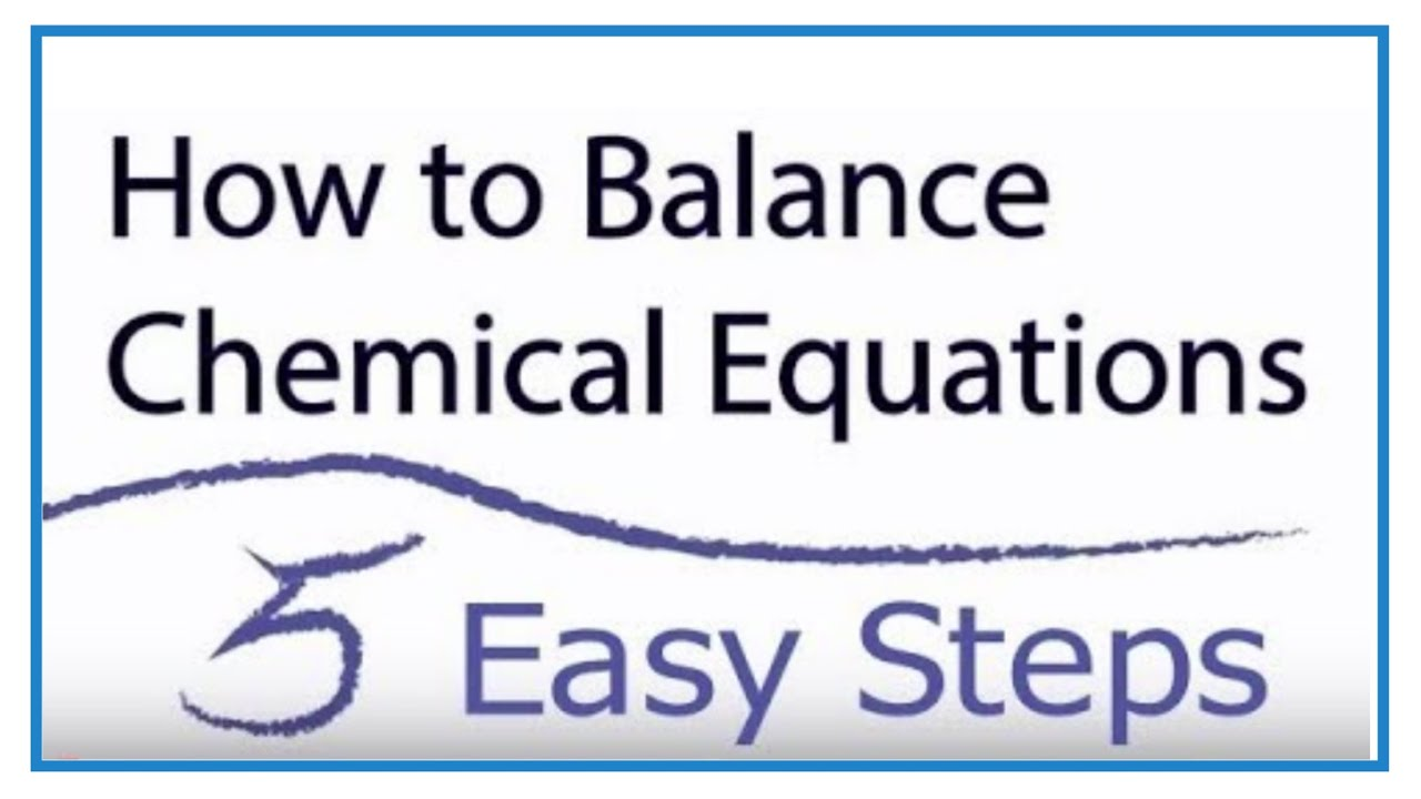 small resolution of How to Balance Chemical Equations in 5 Easy Steps: Balancing Equations  Tutorial - YouTube