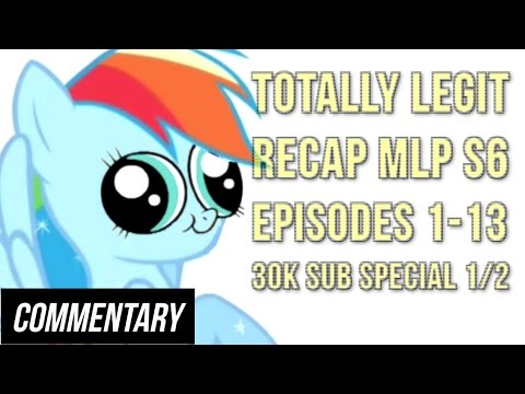 [Blind Commentary] Totally Legit Recap S6, Episodes 1-13 (30K Subscriber Special Part 1/2)