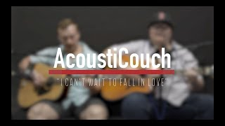Mt. Pleasant - I Can't Wait To Fall In Love (AcoustiCouch Original)